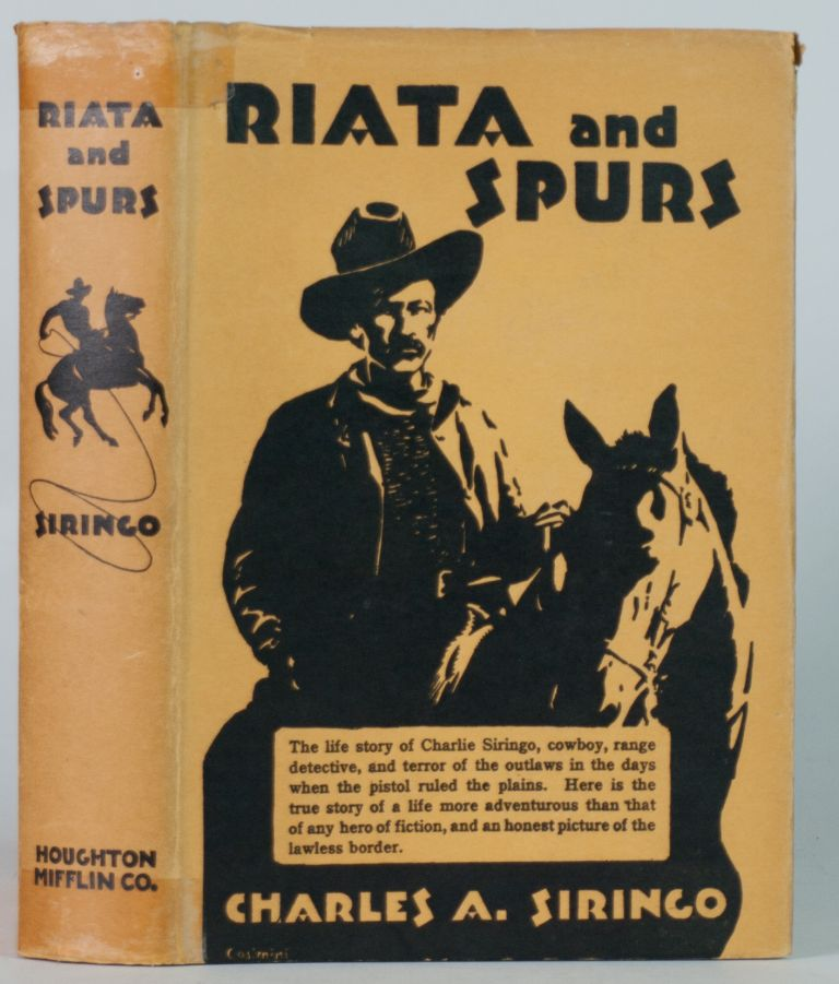 Riata and Spurs.; The story of a life spent in the saddle as cowboy and detective. Introduction by Gifford Pinchot. Charles A. Siringo.