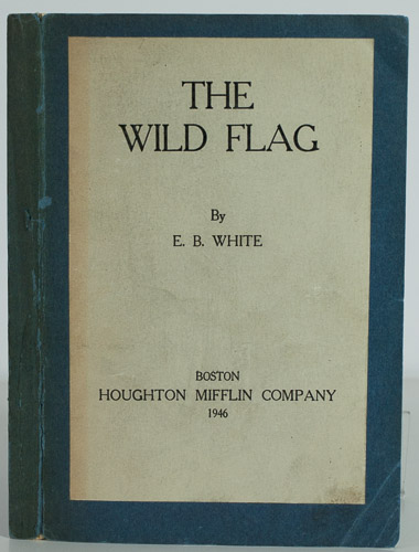 The Wild Flag. E. B. White.