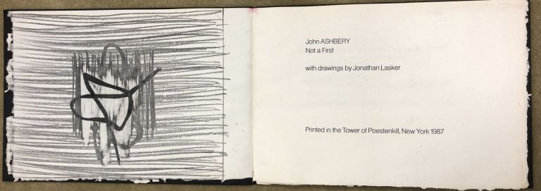 Not a First.Illustrated with three original drawings by JonathanLasker. John Ashbery.