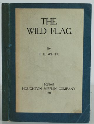 The Wild Flag. E. B. White