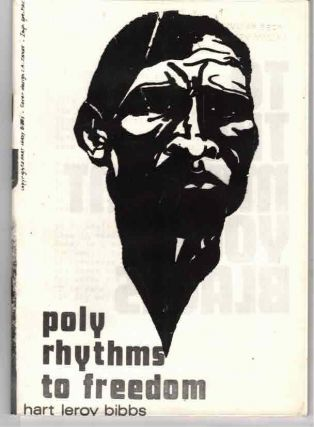 Poly Rhythms to Freedom. Hart Leroy Bibbs
